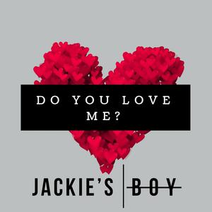 jackie's boy - do you love me