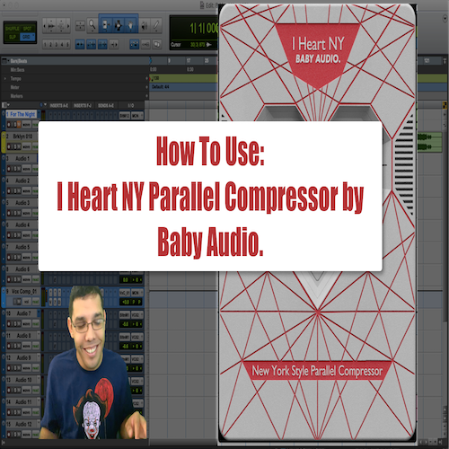 How To Use: I Heart NY Parallel Compressor By Baby Audio.